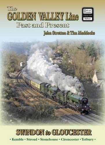 9781858952888: The Golden Valley Line - Swindon to Gloucester Past & Present (British Railways Past and Present Companion)