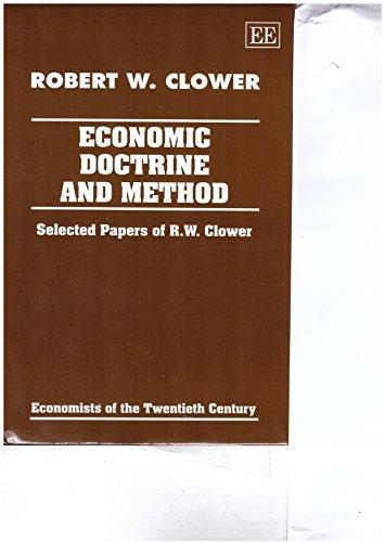 9781858980041: Economic Doctrine and Method: Selected Papers of R.W. Clower (Economists of the Twentieth Century)