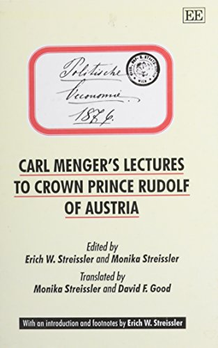 Carl Menger's Lectures to Crown Prince Rudolf of Austria: Carl Menger