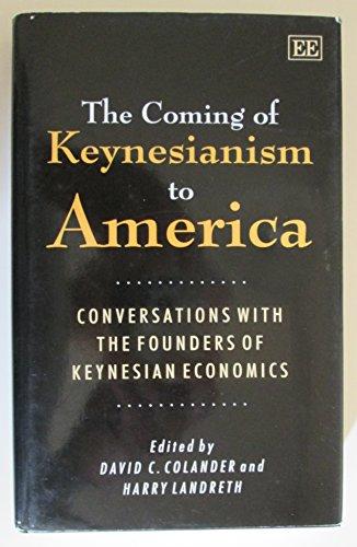 The Coming of Keynesianism to America: Conversations: David C. Colander,