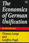 The Economics of German Unification: An Introduction: Thomas Lange, Geoff