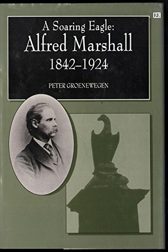 9781858981512: A Soaring Eagle: Alfred Marshall 1842-1924