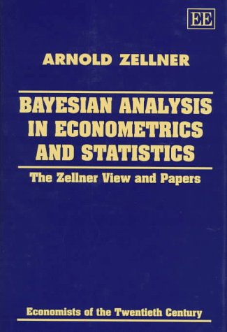 9781858982205: Bayesian Analysis in Econometrics and Statistics: The Zellner View and Papers (Economists of the Twentieth Century)