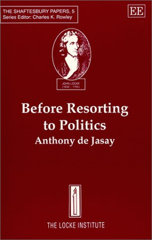 Before Resorting to Politics: De-Jasay, Anthony