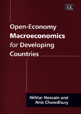 Open-Economy Macroeconomics for Developing Countries: Hossain, M.D. Akhtar,