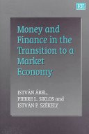 Money and Finance in the Transition to a Market Economy: Pierre L. Siklos, Istvan P. Szekely, ...