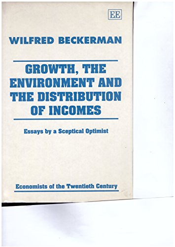 Growth, the Environment and the Distribution of: Beckerman, Wilfred