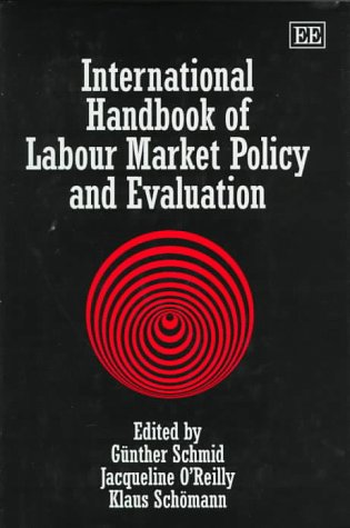 International Handbook of Labour Market Policy and Evaluation (Hardback)