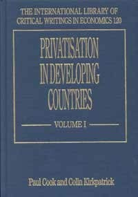 Privatisation In Developing Countries (The International Library Of Critical Writings In Economics ...