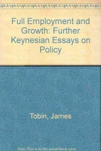 9781858983721: Full Employment and Growth: Further Keynesian Essays on Policy
