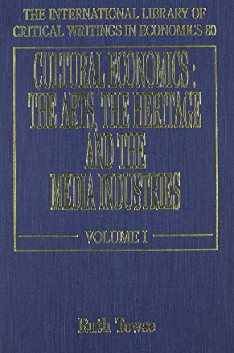 Cultural Economics: The Arts, the Heritage and the Media Industries (Hardback)
