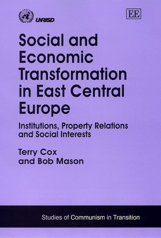 Social and Economic Transformation in East Central Europe: Cox, Terry/ Mason, Bob