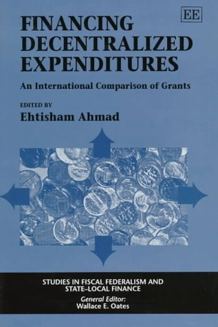 Financing Decentralized Expenditures: An International Comparison of Grants