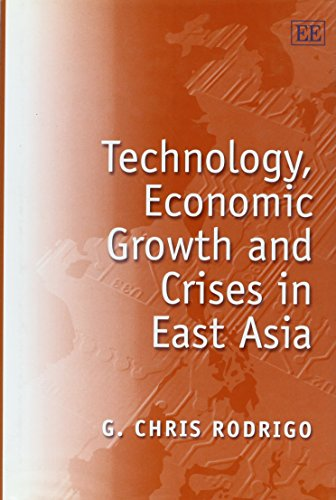 Technology, Economic Growth and Crises in East Asia (Hardback): G. Chris Rodrigo