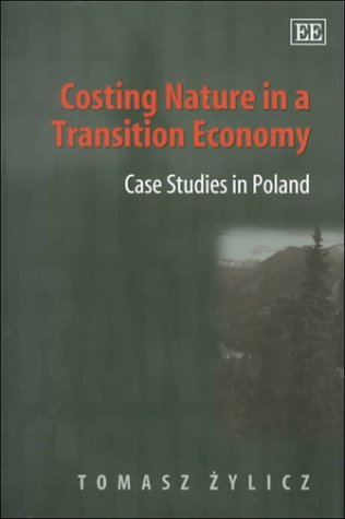 9781858984933: Costing Nature in a Transition Economy: Case Studies in Poland (Elgar Monographs)