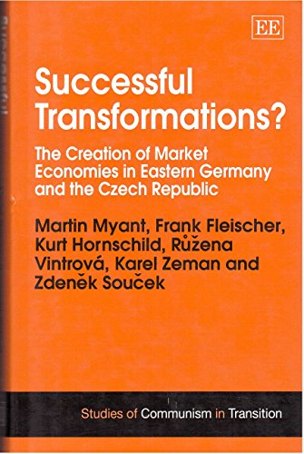 9781858984957: Successful Transformations?: The Creation of Market Economies in Eastern Germany and the Czech Republic (Studies of Communism in Transition)