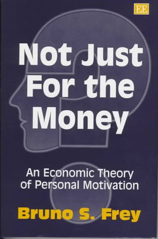 9781858985091: Not Just for the Money: An Economic Theory of Personal Motivation