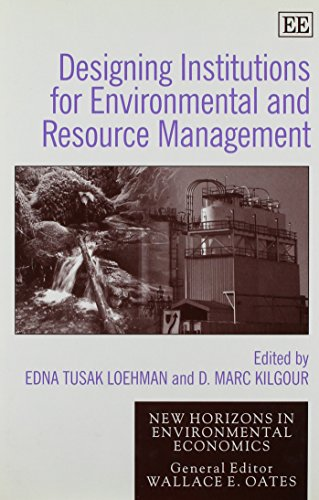 9781858985374: Designing Institutions for Environmental and Resource Management (New Horizons in Environmental Economics)