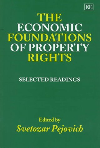 The Economic Foundations of Property Rights: Pejovich, Svetozar (EDT)