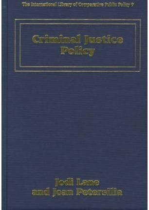Criminal Justice Policy (International Library of Comparative Public Policy): Jodi Lane, Joan ...