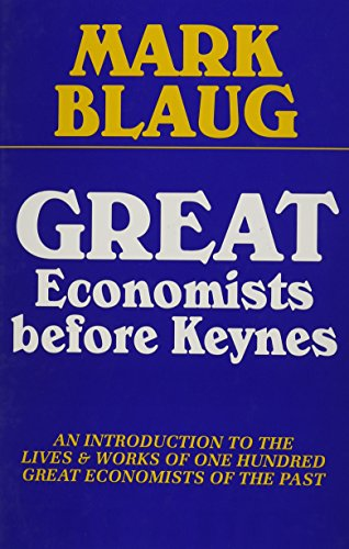 9781858985718: Great Economists Before Keynes: An Introduction to the Lives & Works of One Hundred Great Economists of the Past