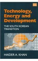 Technology, Energy and Development: The South Korean Transition: Khan, Haider A.
