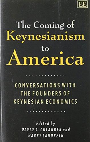 The Coming of Keynesianism to America: Conversation: Colander, David C.