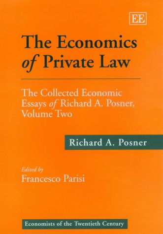 9781858986425: The Economics of Private Law: The Collected Economic Essays of Richard A. Posner (Economists of the Twentieth Century)