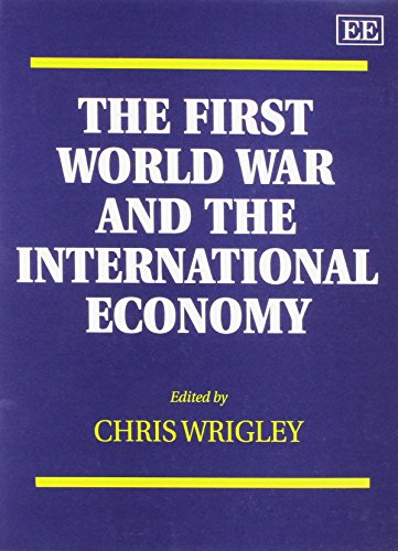The First World War and the International Economy: Wrigley, Chris (ed)