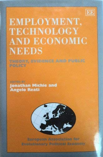 9781858986807: Employment, Technology and Economic Needs: Theory, Evidence, and Public Policy