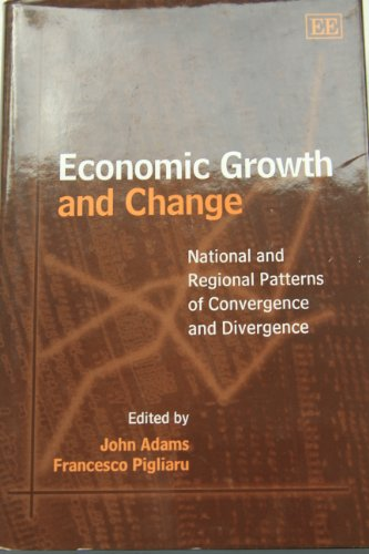 9781858986838: Economic Growth and Change: National and Regional Patterns of Convergence and Divergence