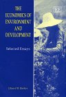 The Economics Of Environment And Development: Selected Essays