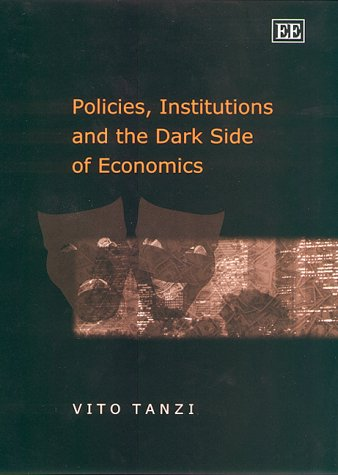 9781858987293: Policies, Institutions and the Dark Side of Economics