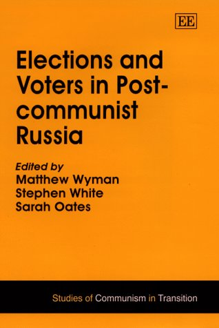 Elections and Voters in Post-Communist Russia (Studies