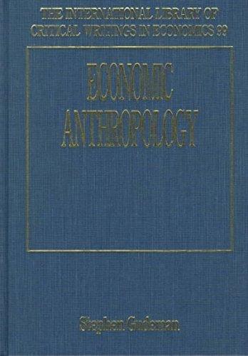 Economic Anthropology (International Library of Critical Writings in Economics): Edward Elgar Pub