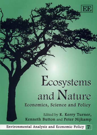 Ecosystems and Nature: Economics, Science and Policy (Environmental Analysis and Economic Policy)
