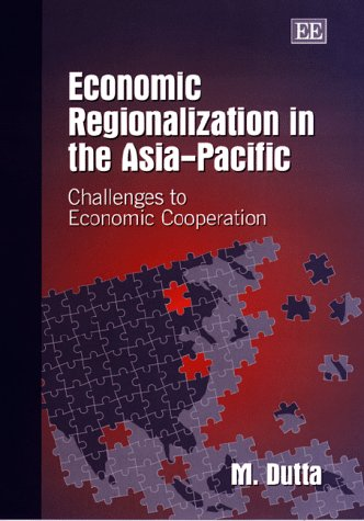 Economic Regionalization in the Asia-Pacific : Challenges: M. Dutta