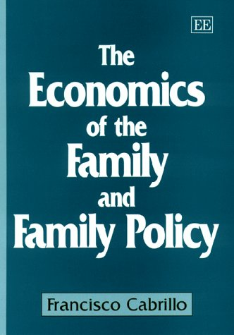 9781858988283: The Economics of the Family and Family Policy