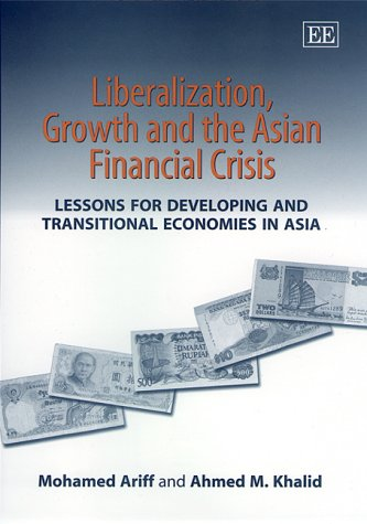 Liberalization Growth and the Asian Financial Crisis Lessons for Developing and Transitional Econ...