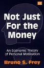 9781858988450: Not Just for the Money: An Economic Theory of Personal Motivation