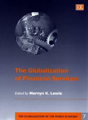 The Globalization of Financial Services (Globalization of the World Economy)