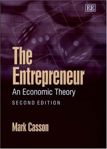9781858989105: The Entrepreneur: An Economic Theory