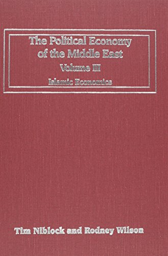 The Political Economy of the Middle East: Islamic Economics (The Political Economy of the Middle ...