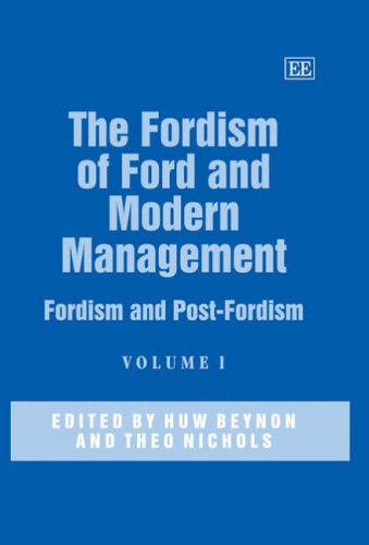 The Fordism of Ford And Modern Management: Fordism And Post-Fordism (Elgar Mini Series; Elgar ...