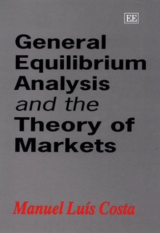 9781858989587: General Equilibrium Analysis and the Theory of Markets