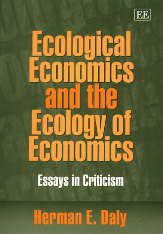 9781858989686: Daly, H: Ecological Economics and the Ecology of Economics: Essays in Criticism