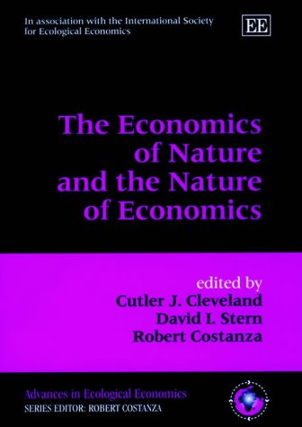 9781858989808: The Economics of Nature and the Nature of Economics (Advances in Ecological Economics Series)