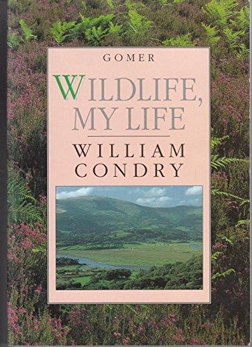 Wildlife, My Life: Condry, William M.
