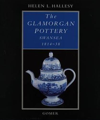 THE GLAMORGAN POTTERY SWANSEA 1814-38 (SIGNED COPY)