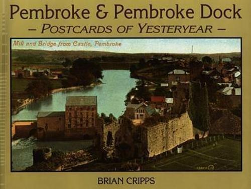Pembroke and Pembroke Dock: Postcards of Yesteryear